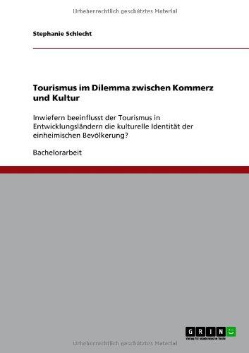 Tourismus Im Dilemma Zwischen Kommerz Und Kultur 9783640748563
