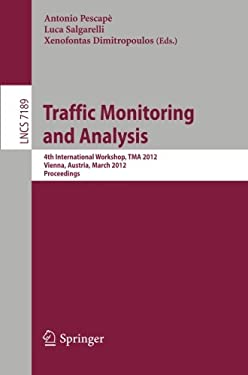 Traffic Monitoring and Analysis: 4th International Workshop, TMA 2012, Vienna, Austria, March 12, 2012. Proceedings 9783642285332