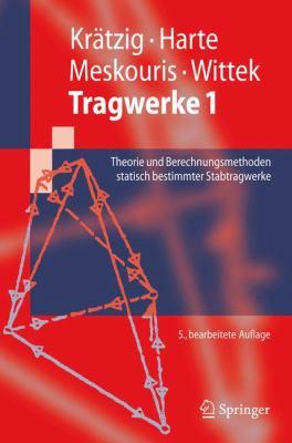 Tragwerke 1: Theorie und Berechnungsmethoden statisch bestimmter Stabtragwerke 9783642122835