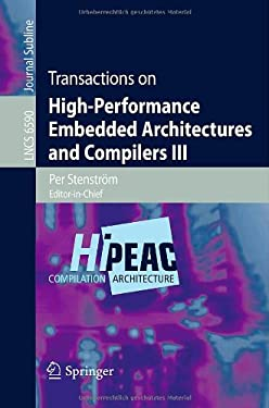 Transactions on High-Performance Embedded Architectures and Compilers III 9783642194474