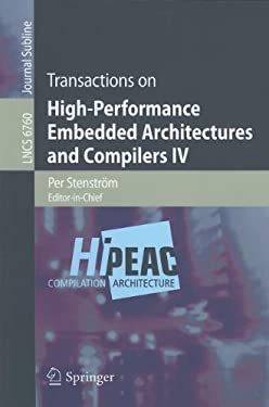 Transactions on High-Performance Embedded Architectures and Compilers IV 9783642245671