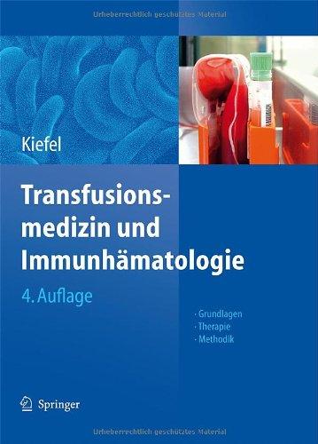 Transfusionsmedizin Und Immunhamatologie: Grundlagen - Therapie - Methodik 9783642127649