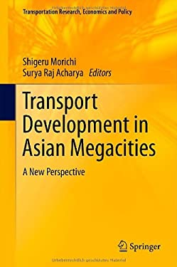 Transport Development in Asian Megacities: A New Perspective 9783642297427