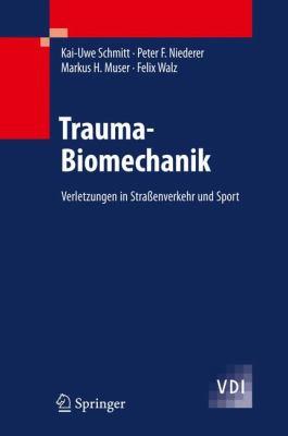 Trauma-Biomechanik: Verletzungen in Stra Enverkehr Und Sport 9783642115950