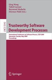 Trustworthy Software Development Processes: International Conference on Software Process, ICSP 2009 Vancouver, Canada, May 16-17,