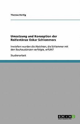 Umsetzung Und Konzeption Der Reifent Nze Oskar Schlemmers 9783640307142