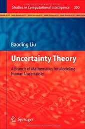 Uncertainty Theory: A Branch of Mathematics for Modeling Human Uncertainty 11475607