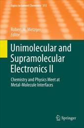 Unimolecular and Supramolecular Electronics II: Chemistry and Physics Meet at Metal-Molecule Interfaces 16671738