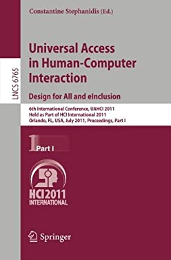 Universal Access in Human-Computer Interaction: Design for All and eInclusion: 6th International Conference, UAHCI 2011, Held as Part of HCI Internati 9783642216718