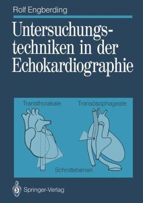 Untersuchungstechniken in Der Echokardiographie: Transthorakale, Trans Sophageale Schnittebenen 9783642741104
