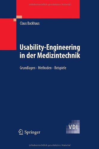 Usability-Engineering in Der Medizintechnik: Grundlagen - Methoden - Beispiele 9783642005107