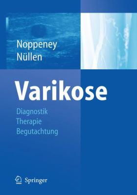 Diagnostik Und Therapie der Varikose 9783642053658