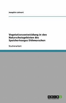 Vegetationsentwicklung in Den Naturschutzgebieten Des Speicherkooges Dithmarschen 9783640552122
