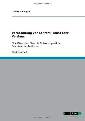 Verbeamtung Von Lehrern - Muss Oder Verdruss 9783640327447