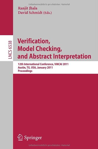 Verification, Model Checking, and Abstract Interpretation: 12th International Conference, Vmcai 2011, Austin, TX, USA, January 23-25, 2011 Proceedings 9783642182747