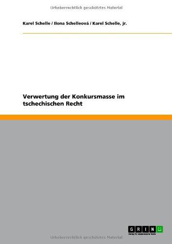 Verwertung Der Konkursmasse Im Tschechischen Recht 9783640721948