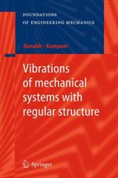Vibrations of Mechanical Systems with Regular Structure 8007276