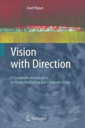Vision with Direction: A Systematic Introduction to Image Processing and Computer Vision 11133574