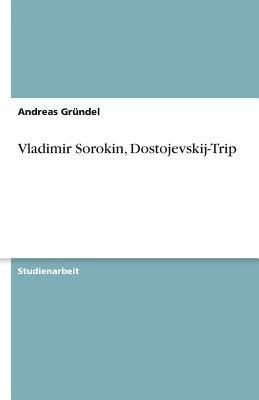 Vladimir Sorokin, Dostojevskij-Trip 9783640139583