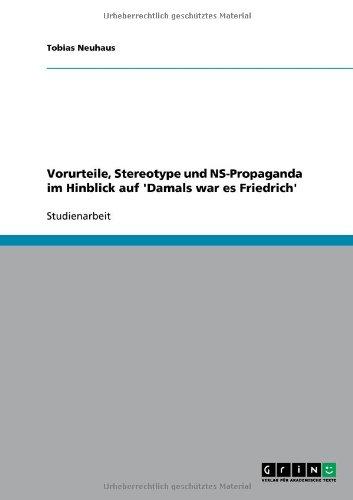 Vorurteile, Stereotype Und NS-Propaganda Im Hinblick Auf 'Damals War Es Friedrich' 9783640655298