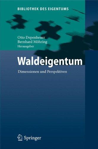 Waldeigentum: Dimensionen Und Perspektiven 9783642002311