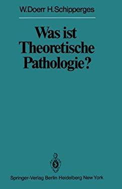 Was Ist Theoretische Pathologie? 9783642674648