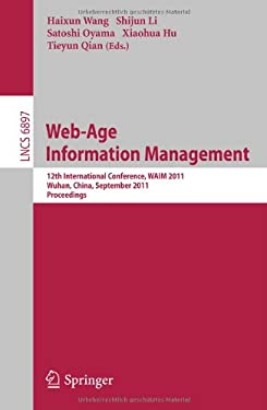 Web-Age Information Management: 12th International Conference, WAIM 2011, Wuhan, China, September 14-16, 2011, Proceedings 9783642235344