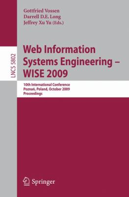 Web Information Systems Engineering - WISE 2009: 10th International Conference, Poznan, Poland, October 5-7, 2009, Proceedings 9783642044083