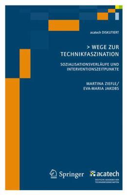 Wege Zur Technikfaszination: Sozialisationsverl Ufe Und Interventionszeitpunkte