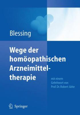 Wege der Homoopathischen Arzneimitteltherapie 9783642111662