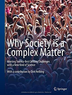 Why Society Is a Complex Matter: Meeting Twenty-First Century Challenges with a New Kind of Science