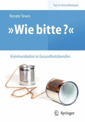 Wie Bitte - Kommunikation in Gesundheitsberufen