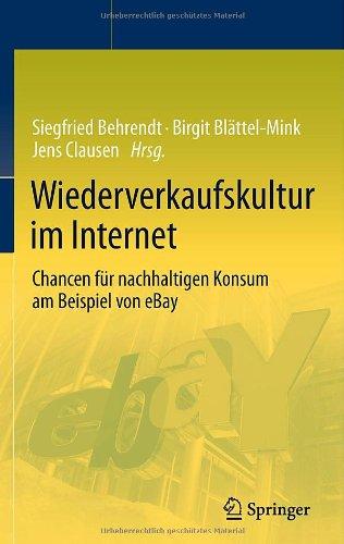 Wiederverkaufskultur Im Internet: Chancen Fur Nachhaltigen Konsum Am Beispiel Von eBay 9783642193705