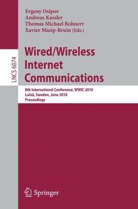 Wired/Wireless Internet Communications: 8th International Conference, WWIC 2010 Lulea, Sweden, June 1-3, 2010 Proceedings 9783642133145