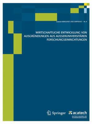Wirtschaftliche Entwicklung Von Ausgrundungen Aus Ausseruniversitaren Forschungseinrichtungen 9783642142208