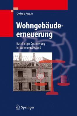 Wohngeb Udeerneuerung: Nachhaltige Optimierung Im Wohnungsbestand 9783642168383