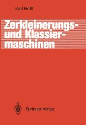 Zerkleinerungs- Und Klassiermaschinen 9783642827112