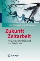 Zukunft Zeitarbeit: Perspektiven F R Wirtschaft Und Gesellschaft 9783642242205