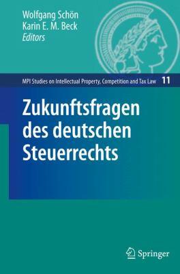Zukunftsfragen Des Deutschen Steuerrechts 9783642002571