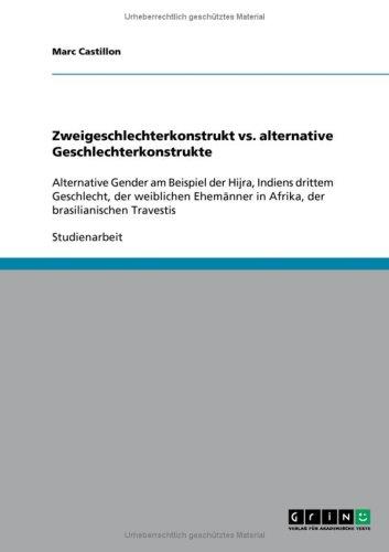 Zweigeschlechterkonstrukt vs. Alternative Geschlechterkonstrukte 9783640274246
