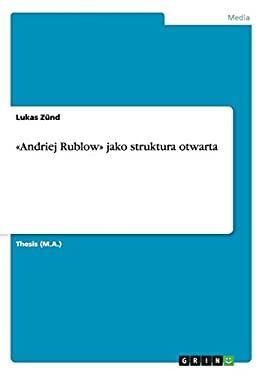 Andriej Rublow Jako Struktura Otwarta 9783656161059