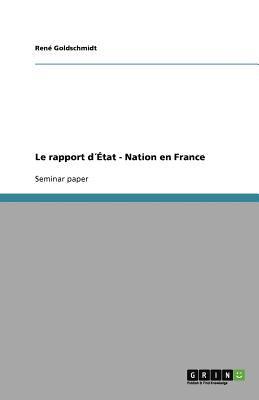 Le Rapport D Tat - Nation En France 9783656056935