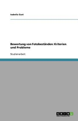 Bewertung Von Fotobest Nden: Kriterien Und Probleme 9783656058922