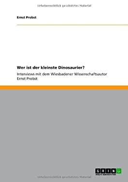 Wer Ist Der Kleinste Dinosaurier? 9783656072911