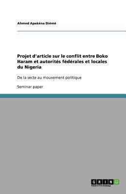 Projet D'Article Sur Le Conflit Entre Boko Haram Et Autorit S F D Rales Et Locales Du Nigeria 9783656077671
