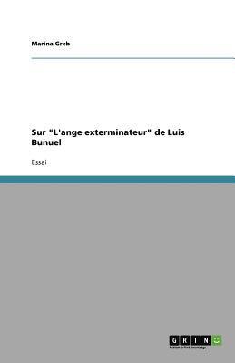 """Sur """"L'ange Exterminateur"""" de Luis Bunuel"""