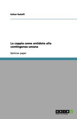 La Coppia Come Antidoto Alla Contingenza Umana 9783656106616