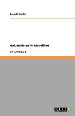 Galvanisieren Im Modellbau 9783656119661