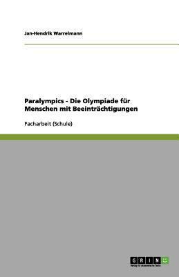 Paralympics - Die Olympiade F R Menschen Mit Beeintr Chtigungen 9783656125075