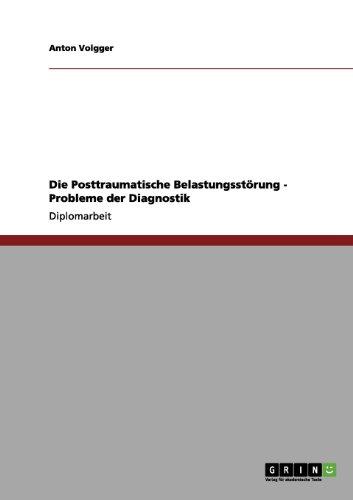Die Posttraumatische Belastungsst Rung - Probleme Der Diagnostik 9783656132172